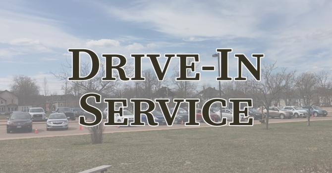 Drive-In Service (Hymns & Sermon, no Eucharist)