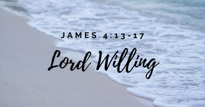"""""""Lord Willing"""""""