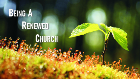 Being A Renewed Church