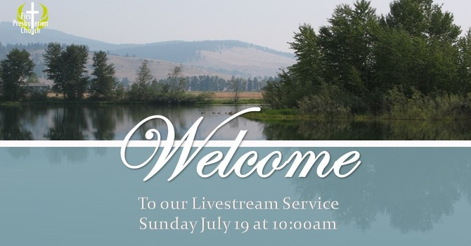 Sunday July 19 Livestream service