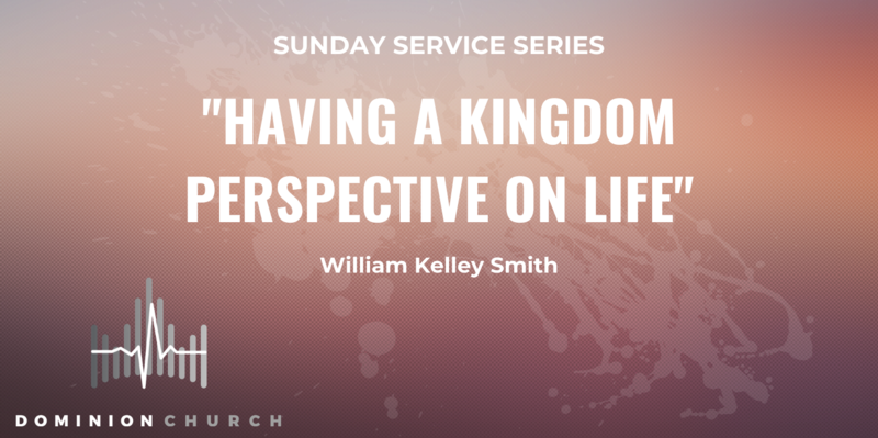 Having A Kingdom Perspective On Life
