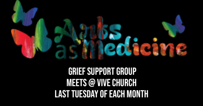 Arts as Medicine Grief Support Group