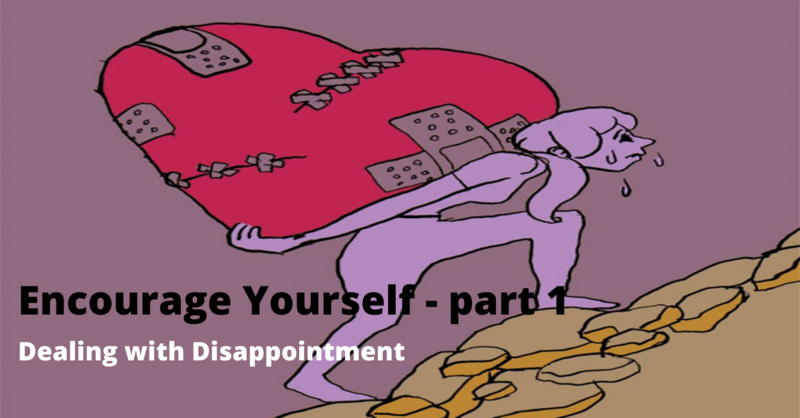 Encourage Yourself - Part 1