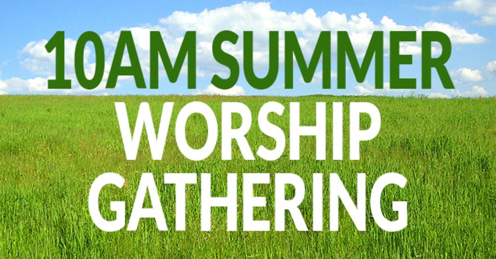 Summer Worship Gathering