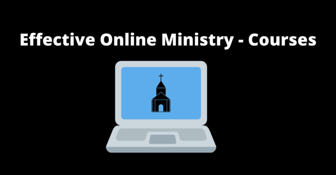 Effective online ministry - Class through Ambrose University