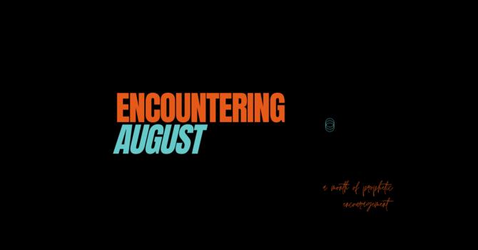 Encountering August