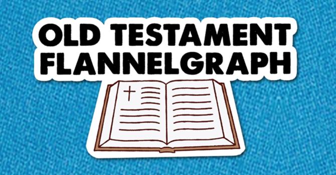 Old Testament Flannelgraph