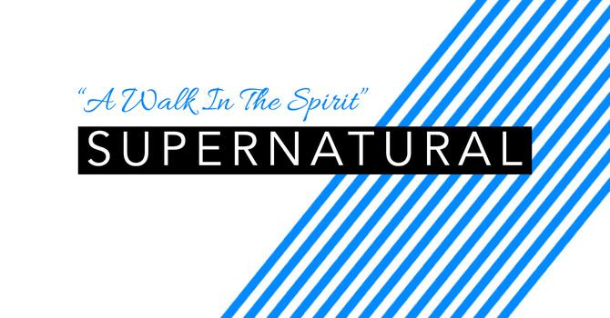 """A Walk In The Spirit"""