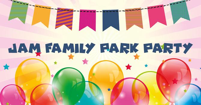 JAM Family Park Party
