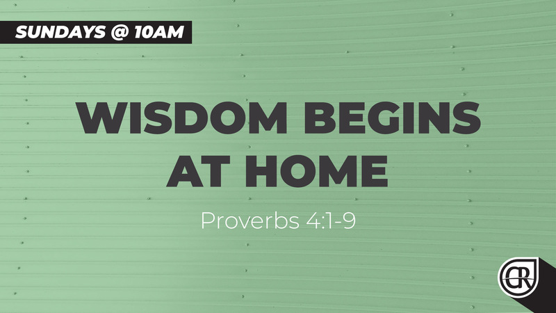 Wisdom Begins At Home