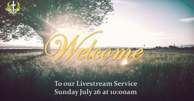 Sunday July 26 Service