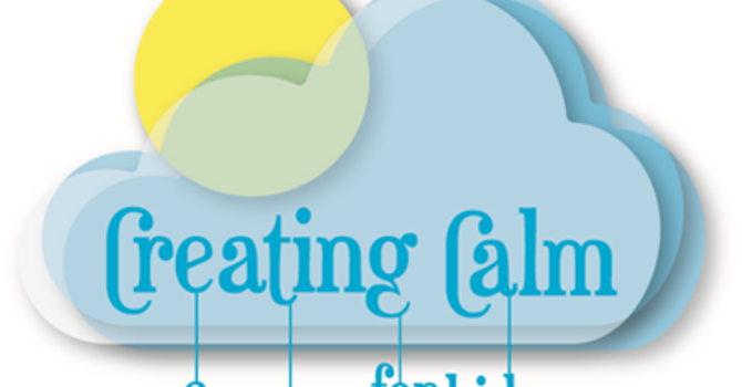 Creating Calm - Support for Children Experiencing Anxiety image