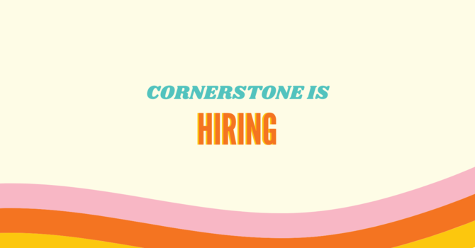 Cornerstone Is Hiring