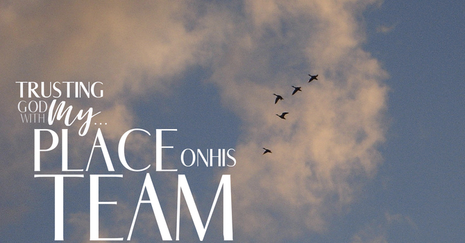 Trusting God With My Place On His Team