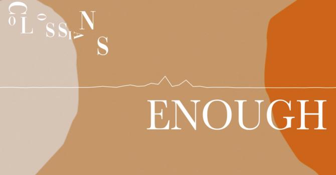 Enough - Week 4