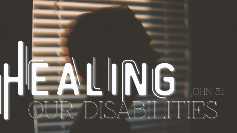 Healing Our Disabilities