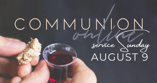 Communion   August 9