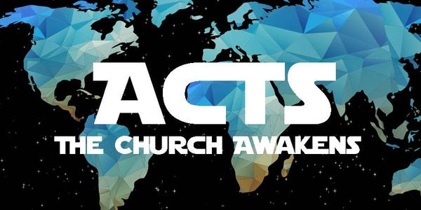 Acts: The Church Awakens