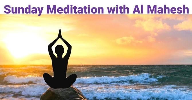ZOOM: Sunday Morning Meditation with Al Mahesh