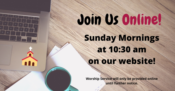 Join Us Online for Sunday Worship Services! image