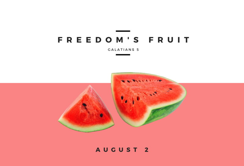 Freedom's Fruit - August 2