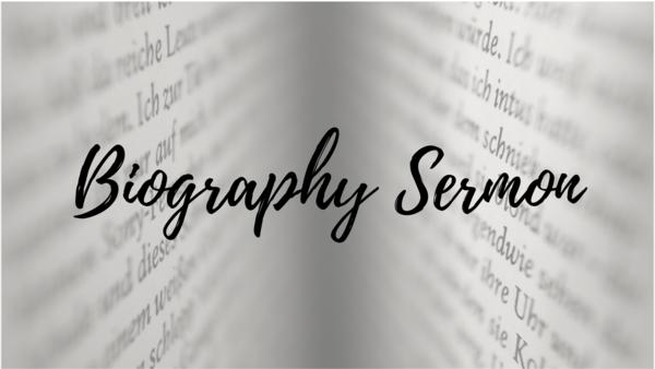 Biography Sermons