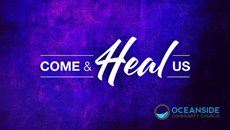 Come and Heal Us (Luke 4-9)