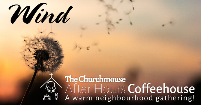 After Hours Coffeehouse: Wind
