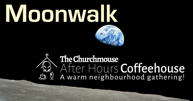 After Hours Coffeehouse: Moonwalk