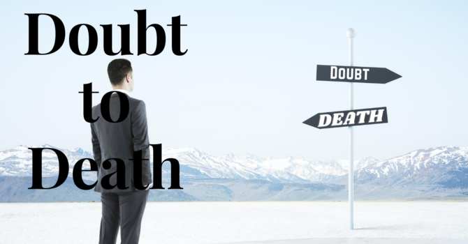 Doubt to Death
