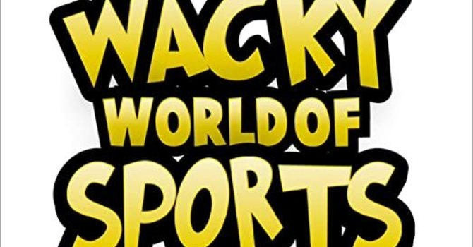 College & Career - Wacky Sports?