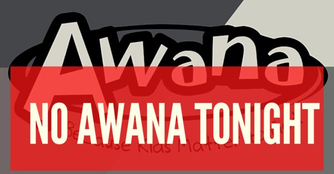 No Awana This Evening