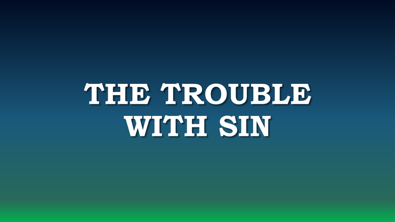 The Trouble with Sin