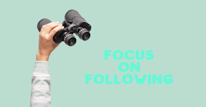 Focus on Following