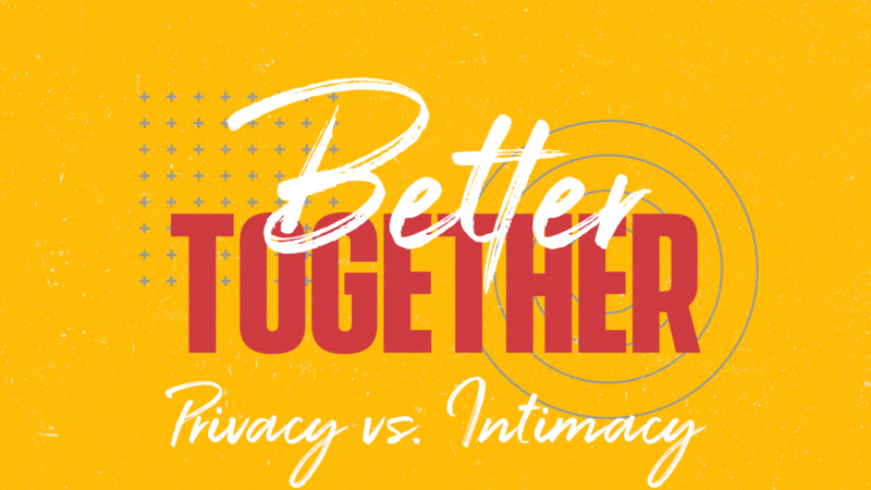 Privacy vs. Intimacy