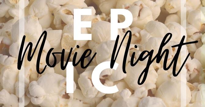 EPIC Movie Night