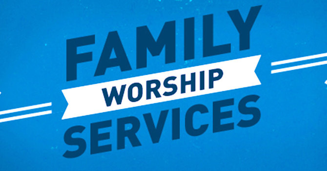 Family Worship Services