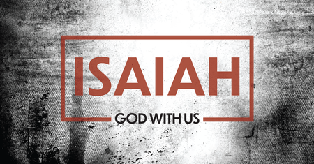 ISAIAH: God With Us