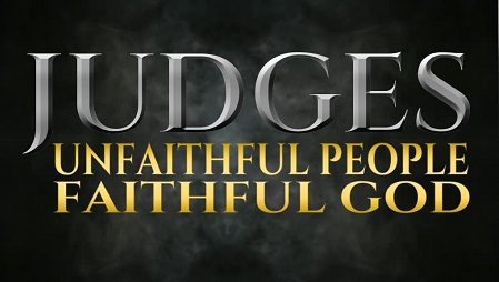 Judges: Unfaithful People, Faithful God