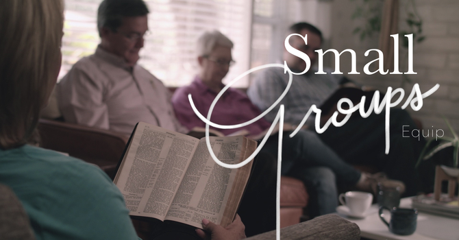 Small Groups- Equip