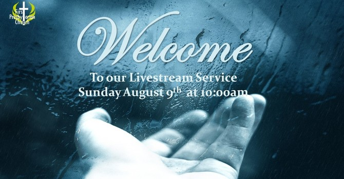 Sunday August 9 Livestream Service