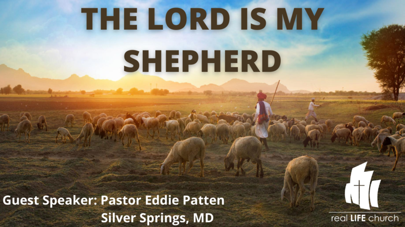 The Lord is My Shepherd-Speaker: Pastor Eddie Patten