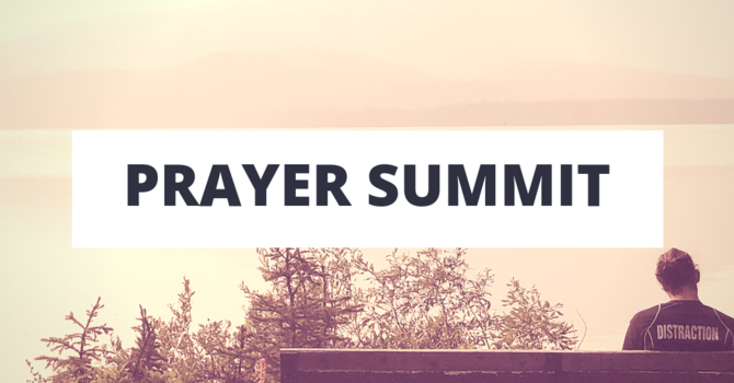 Outdoor Prayer Summit!!