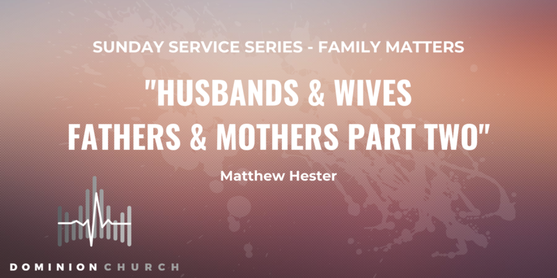 Husbands & Wives,  Fathers & Mothers Continued...