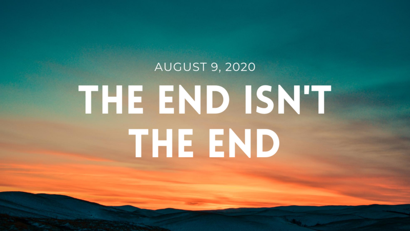 The End Isn't the End