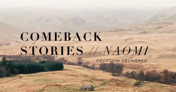 Naomi | Devotion Delivers