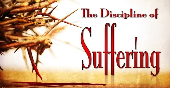 The Discipline of Suffering