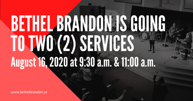 Bethel Brandon Is Going to Two (2) Services image