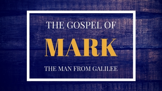 The Man from Galilee: Studies in the Gospel of Mark