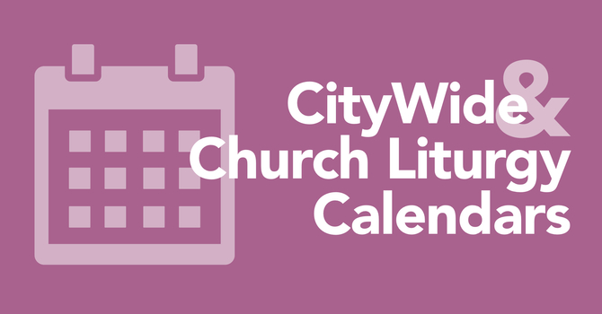 CityWide and Church Liturgy Calendars image